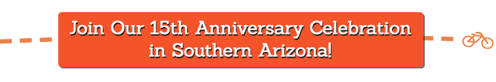 Join Our 15th Anniversary Celebration in Southern Arizona!